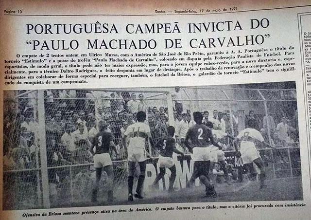 A Portuguesa Santista sagrou-se campeã do Torneio Estímulo ao vencer empatar com o América de São José do Rio Preto, em Ulrico Mursa, pelo placar de 2 a 2, no dia 16 de maio de 1971